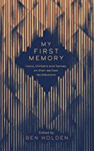 My First Memory: Epiphanies, Watersheds and Origin Stories