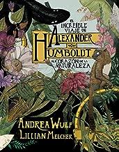 El increíble viaje de Alexander von Humboldt al corazón...
