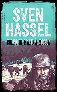 COLPO DI MANO A MOSCA: Edizione italiana (Sven Hassel Libri Seconda Guerra Mondiale) (Italian Edition)