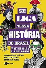 Se liga nessa história do Brasil (Portuguese Edition)