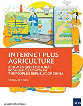 Internet Plus Agriculture: A New Engine for Rural Economic Growth in the People's Republic of China