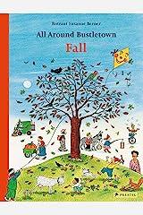 All Around Bustletown: Fall (All Around Bustletown Series) Board book