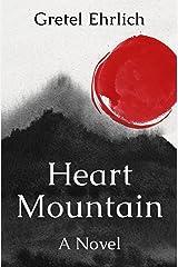 Heart Mountain: A Novel Kindle Edition