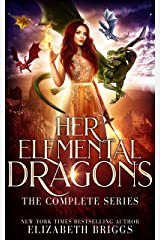 Her Elemental Dragons: The Complete Series Kindle Edition