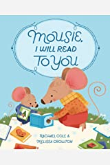 Mousie, I Will Read to You Kindle Edition