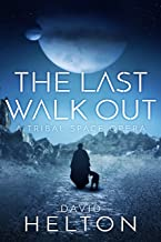 The Last Walk Out: A Tribal Space Opera