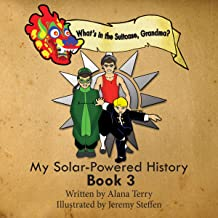 What's in the Suitcase, Grandma?: My Solar-Powered History, Book 3