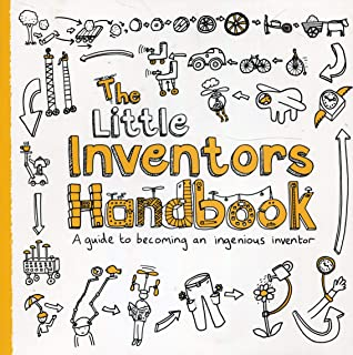The Little Inventors Handbook: A Guide to Becoming an Ingenious Inventor
