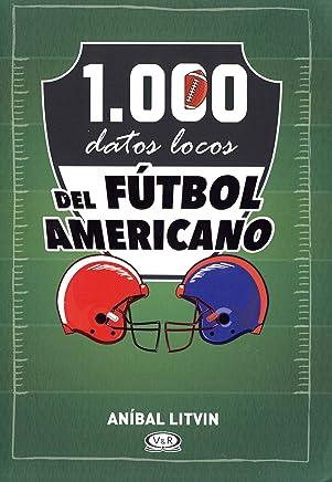 1,000 datos locos del fútbol americano (Spanish Edition)