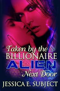 Taken by the Billionaire Alien Next Door (English Edition)