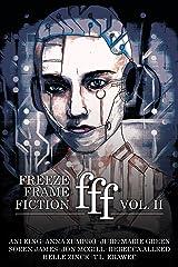 freeze frame fiction, volume ii Kindle Edition