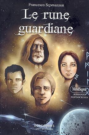 Le Rune Guardiane (MondiSegreti Vol. 11)