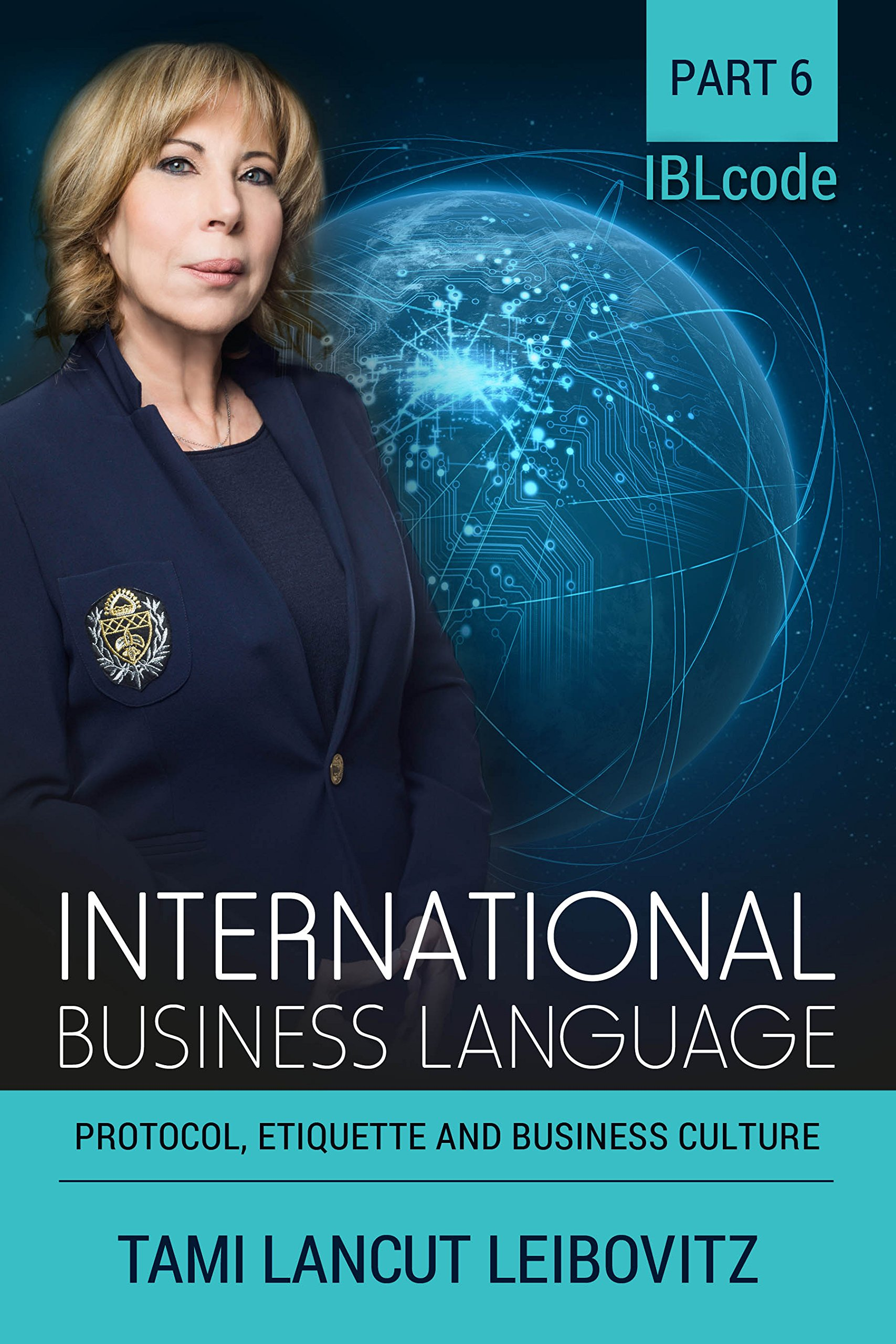 Protocol, Etiquette and Business Culture (INTERNATIONAL BUSINESS LANGUAGE CODE Book 6)