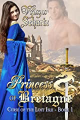 Princess of Bretagne (Curse of the Lost Isle Book 1) Kindle Edition