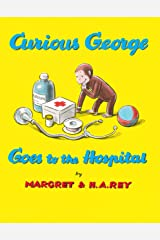 Curious George Goes to the Hospital Kindle Edition