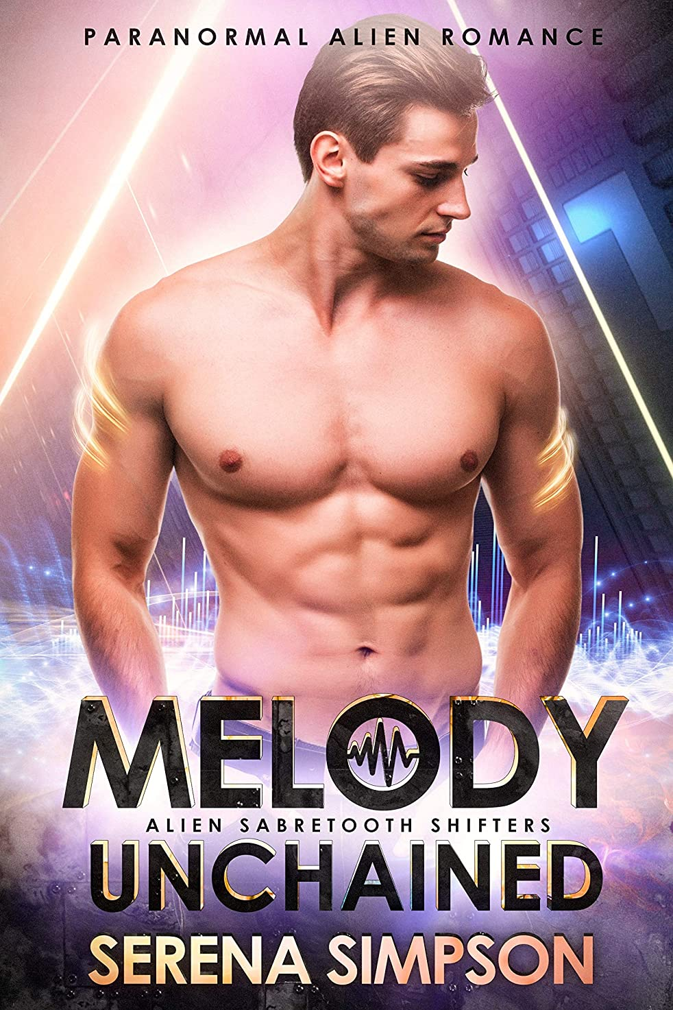 ハイブリッドワイヤー無視できるMelody Unchained (Alien Sabretooth Shifters Book 2) (English Edition)