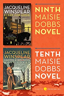 Maisie Dobbs Bundle #4: Elegy for Eddie and Leaving Everything Most Loved: Books 9 and 10 in the New York Times Bestsellin...