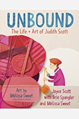 Unbound: The Life and Art of Judith Scott Kindle Edition