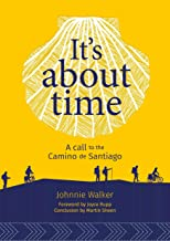 It's About Time: A call to the Camino de Santiago