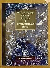 O'Connor's Texas Rules Civil Trials, 2019 ed.
