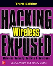 Hacking Exposed Wireless, Third Edition: Wireless Security Secrets & Solutions (English Edition)