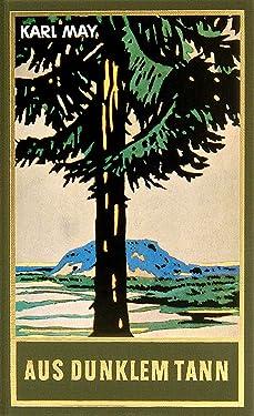 Aus dunklem Tann: Erzählungen, Band 43 der Gesammelten Werke (Karl Mays Gesammelte Werke) (German Edition)
