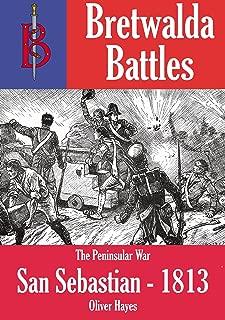 The Siege of San Sebastian 1813 (Bretwalda Battles)