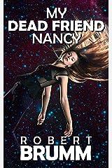 My Dead Friend Nancy Kindle Edition