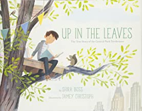 Up in the Leaves: The True Story of the Central Park Treehouses