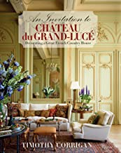 An Invitation to Chateau du Grand-Lucé: Decorating a Great French Country House