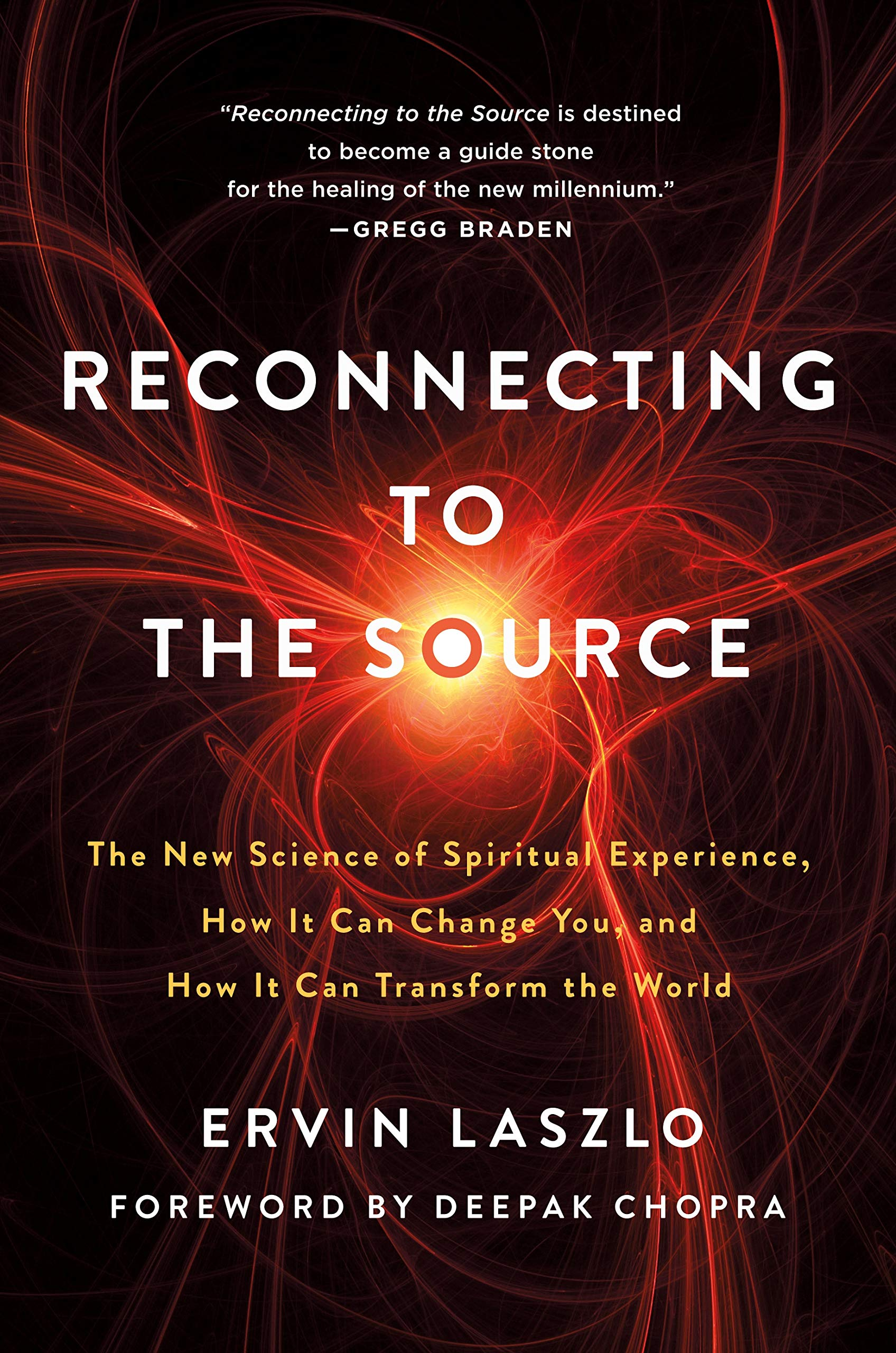 Download Reconnecting To The Source: The New Science Of Spiritual Experience, How It Can Change You, And How It Can Transform The W... 