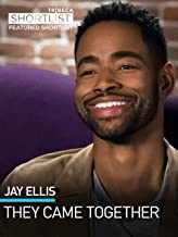 Jay Ellis: They Came Together