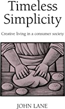 Timeless Simplicity: Creating Living in a Consumer Society