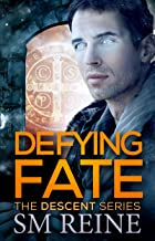 Defying Fate (The Descent Series Book 6)