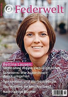 Federwelt 149, 04-2021, August 2021: Zeitschrift für Autorinnen und Autoren (German Edition)