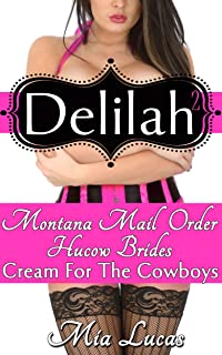 Delilah: Cream For The Cowboys 2 (BBW MFM DP Menage) (Montana Mail Order Hucow Brides)