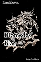 Diomedes' Blac (Herakles Vs Book 3) Kindle Edition