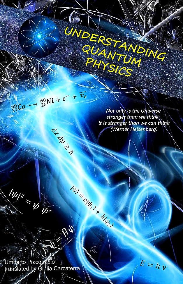 くすぐったいトライアスロン大胆なUNDERSTANDING QUANTUM PHYSICS (English Edition)