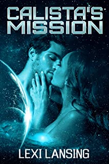 Calista's Mission: An Erotic Science Fiction Short (The NavSky Companions Book 3)