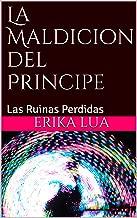 La Maldición del Principe: Las Ruinas Perdidas (Magica de Andgorak nº 1) (Spanish Edition)