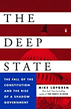 The Deep State: The Fall of the Constitution and the Rise of a Shadow Government (English Edition)