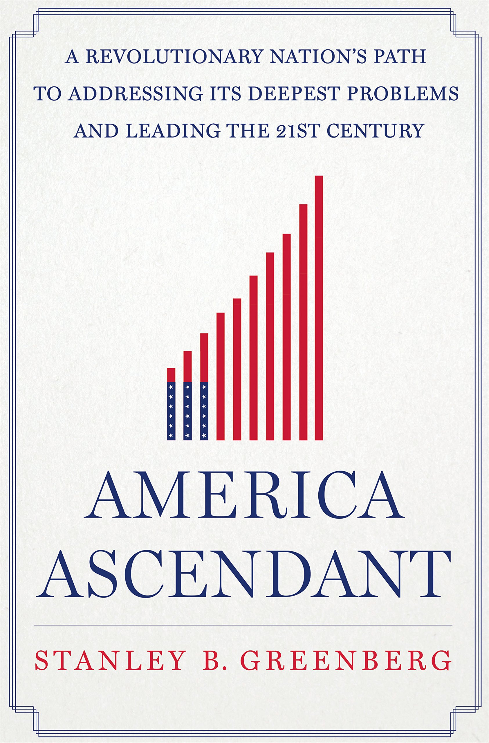 Image OfAmerica Ascendant: A Revolutionary Nation's Path To Addressing Its Deepest Problems And Leading The 21st Century (English ...