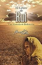 EL LIBRO DE RUT: UNA HISTORIA DE REDENCIÓN (Spanish Edition)
