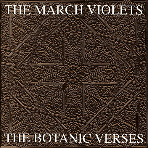 The March Violets - The Botanic Verses