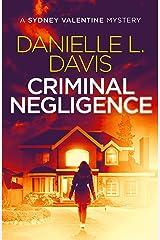 Criminal Negligence (A Sydney Valentine Mystery Book 2) Kindle Edition