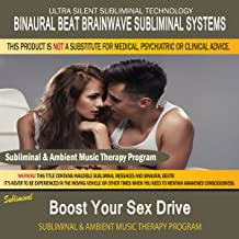 Boost Your Sex Drive - Subliminal & Ambient Music Therapy