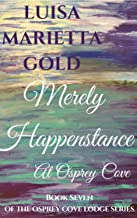 Merely Happenstance At Osprey Cove (The Osprey Cove Lodge Series Book 7)