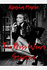 The Boss Wears Stilettos Kindle Edition