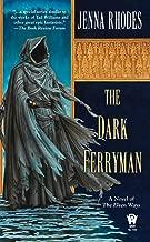 The Dark Ferryman (Elven Ways)