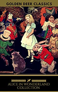 Alice in Wonderland Collection - All Four Books (Golden Deer Classics)